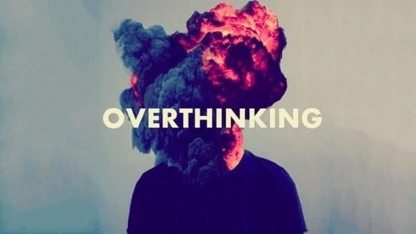 overthinkinggg